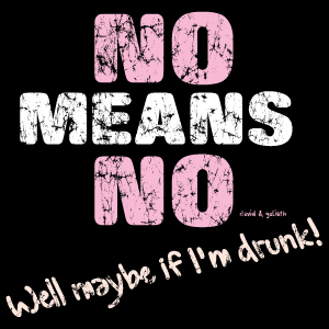 No+means+no+well+maybe+if+i'm+drunk+-+USD18+close+up